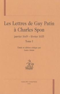 Les lettres de Guy Patin à Charles Spon : janvier 1649-février 1655 - GuyPatin