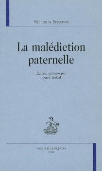 La malédiction paternelle - Nicolas-EdmeRétif de La Bretonne