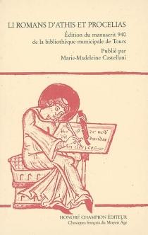 Li romans d'Athis et Procelias : édition du manuscrit 940 de la bibliothèque municipale de Tours -