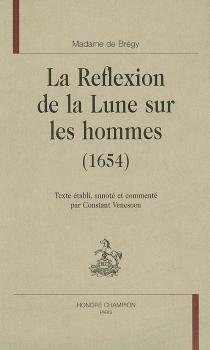 La réflexion de la Lune sur les hommes (1654) - Charlotte Saumaize de ChazanBrégy