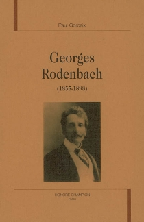 Georges Rodenbach (1855-1898) - Paul Gorceix