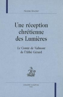 Une réception chrétienne des Lumières : Le comte de Valmont de l'abbé Gérard - NicolasBrucker