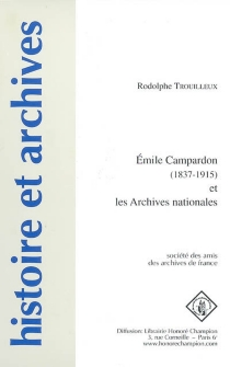 Emile Campardon (1837-1915) et les Archives nationales - Émile Campardon
