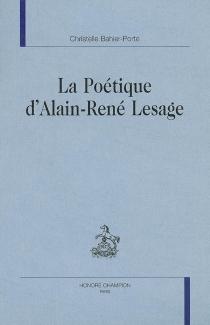 La poétique d'Alain-René Lesage - ChristelleBahier-Porte