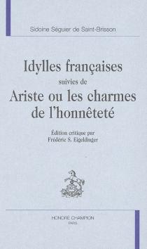 Idylles françaises| Suivi de Ariste ou Les charmes de l'honnêteté - SidoineSéguier de Saint-Brisson