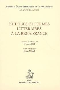 Ethiques et formes littéraires à la Renaissance : journées d'études du 19 avril 2002 -