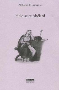Héloise et Abélard - Alphonse deLamartine