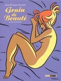 Grain de beauté : trois variations - Jean-PhilippePeyraud
