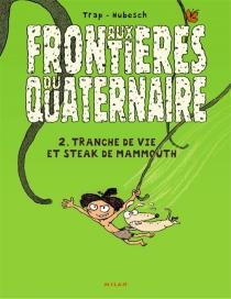 Aux frontières du quaternaire - NicolasHubesch
