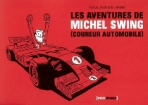 Les aventures de Michel Swing (coureur automobile) : bande dessinée - Brüno