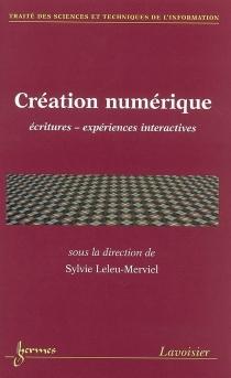 Création numérique : écritures, expériences interactives -