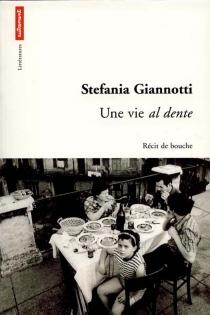 Une vie al dente - StefaniaGiannotti