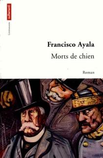 Morts de chien - FranciscoAyala