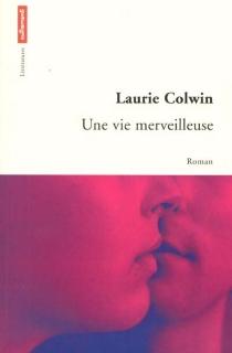 Une vie merveilleuse - LaurieColwin