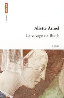 Le voyage de Bilqîs - AlietteArmel