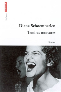 Tendres morsures - Diane Shoemperlen