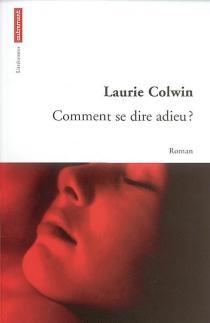Comment se dire adieu ? - LaurieColwin
