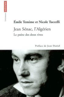 Jean Sénac, l'Algérien : le poète des deux rives - ÉmileTemime