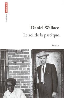 Le roi de la pastèque - DanielWallace