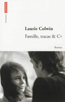 Famille, tracas et Cie - LaurieColwin