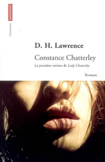 Constance Chatterley : la première version de Lady Chatterley's lover - David Herbert Lawrence