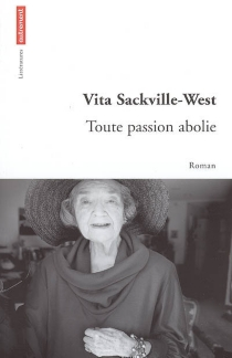 Toute passion abolie - Vita Sackville-West