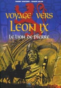 Voyage vers Léon IX : le lion de Pierre - FrancisKeller