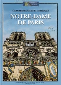 Les riches heures de la cathédrale Notre-Dame de Paris - ClaudeLacroix