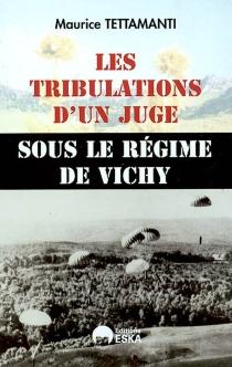 Les tribulations d'un juge sous le régime de Vichy - MauriceTettamanti