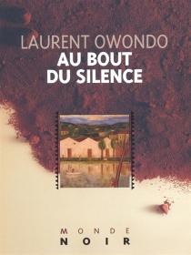 Au bout du silence - LaurentOwondo
