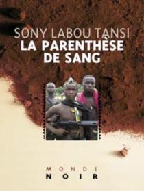La parenthèse de sang| Je soussigné cardiaque - Sony Labou Tansi
