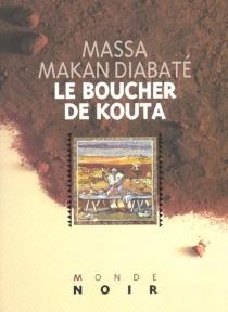 Le boucher de Kouta - Massa MakanDiabaté