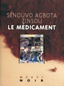 Le médicament - Sénouvo AgbotaZinsou