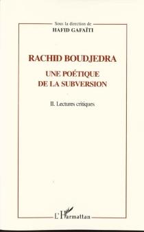 Rachid Boudjedra : une poétique de la subversion -