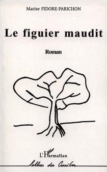 Le figuier maudit - MariseFidore-Parichon