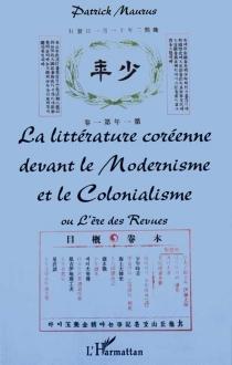 La littérature coréenne devant le modernisme et le colonialisme ou L'ère des revues - YunCh'oe