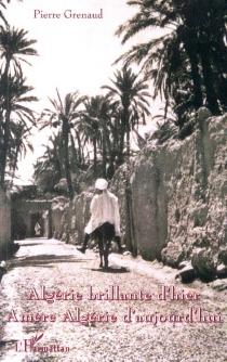 Algérie brillante d'hier, amère Algérie d'aujourd'hui - PierreGrenaud