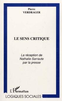 Le sens critique : la réception de Nathalie Sarraute par la presse - PierreVerdrager