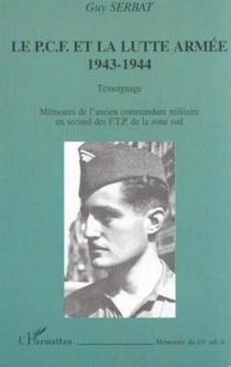 Le PCF et la lutte armée 1943-1944 : témoignage - GuySerbat