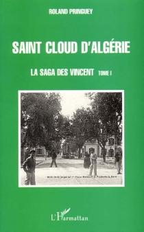 La saga des Vincent - RolandPringuey
