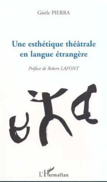 Une esthétique théâtrale en langue étrangère - GisèlePierra