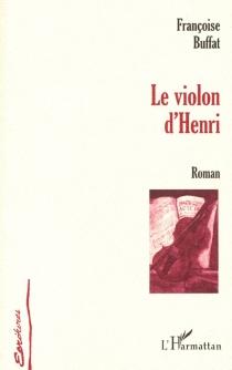 Le violon d'Henri - FrançoiseBuffat