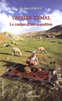 Yachar Kemal : le roman d'une transition - NedimGürsel