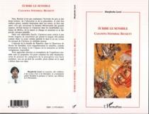 Ecrire le sensible : Casanova, Stendhal, Beckett - MargheritaLeoni