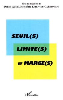 Seuil(s), limite(s) et marge(s) : actes du colloque international de l'Association des germanistes de l'enseignement supérieur -