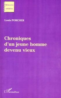 Chroniques d'un jeune homme devenu vieux - LouisPorcher