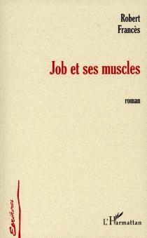 Job et ses muscles - RobertFrancès