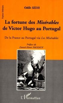 La fortune des Misérables de Victor Hugo au Portugal : de la France au Portugal via Les Misérables - OdileSilva