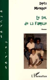 Le sel de la famille - DipitaMbengué