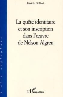 La quête identitaire et son inscription dans l'oeuvre de Nelson Algren - FrédéricDumas